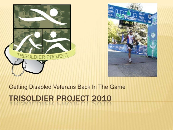 TriSoldier Project 2010<br />Getting Disabled Veterans Back In The Game<br />