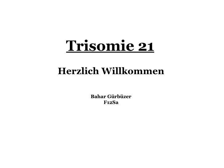 Trisomie 21 Herzlich Willkommen Bahar Gürbüzer F12Sa