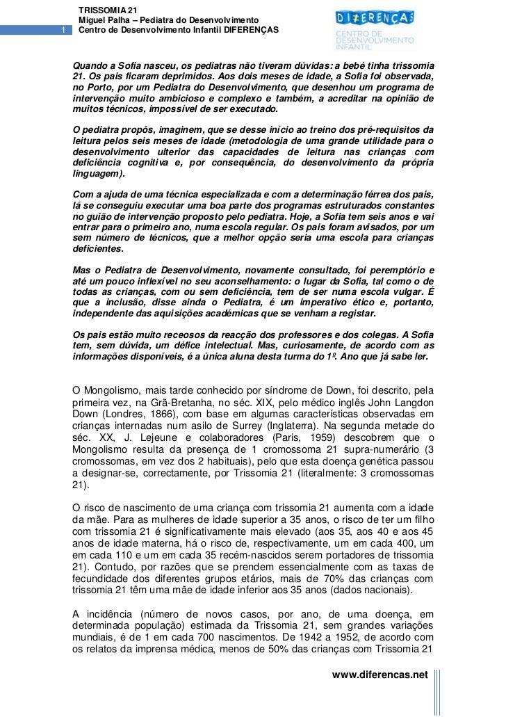 TRISSOMIA 21     Miguel Palha – Pediatra do Desenvolvimento1    Centro de Desenvolvimento Infantil DIFERENÇAS    Quando a ...