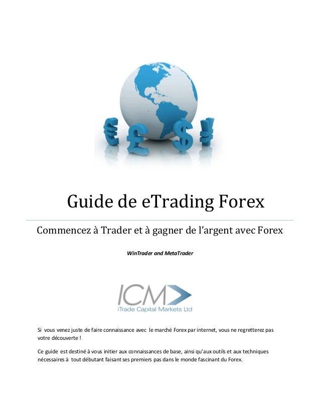 Guide de eTrading ForexCommencez à Trader et à gagner de l'argent avec Forex                                      WinTrade...