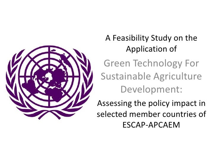 A Feasibility Study on the Application of<br />Green Technology For Sustainable Agriculture Development:<br />Assessing th...