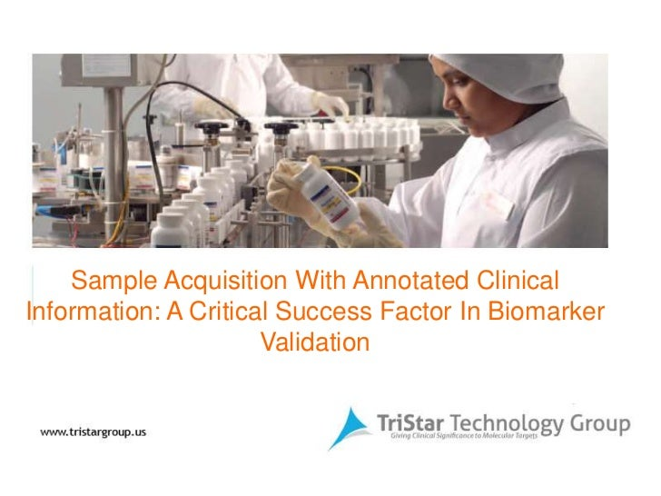 Sample Acquisition With Annotated ClinicalInformation: A Critical Success Factor In Biomarker                      Validat...