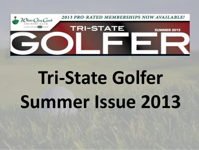 Tri-State Golfer Summer Issue 2013
