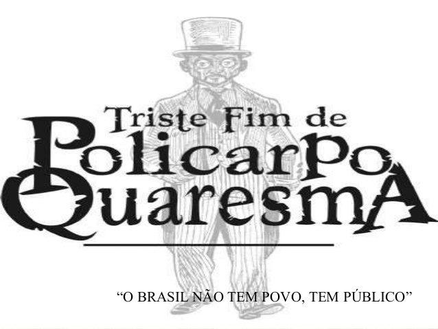 """""""O BRASIL NÃO TEM POVO, TEM PÚBLICO"""""""