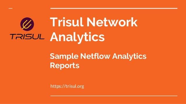 Trisul Network Analytics Sample Netflow Analytics Reports https://trisul.org