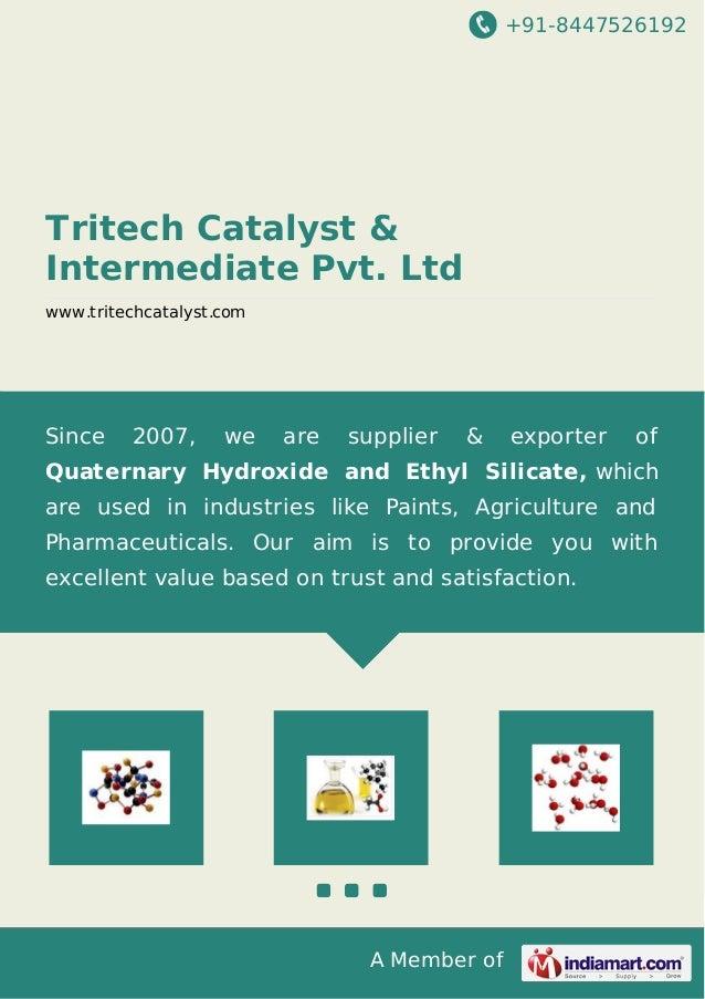 +91-8447526192  Tritech Catalyst &  Intermediate Pvt. Ltd  www.tritechcatalyst.com  Since 2007, we are supplier & exporter...