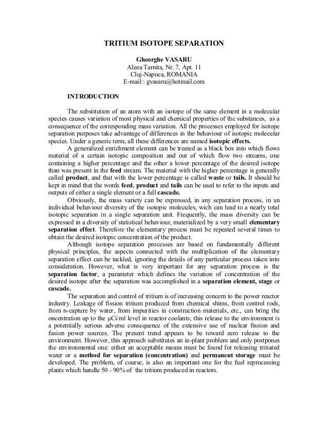 TRITIUM ISOTOPE SEPARATION Gheorghe VASARU Aleea Tarnita, Nr. 7, Apt. 11 Cluj-Napoca, ROMANIA E-mail:: gvasaru@hotmail.com...
