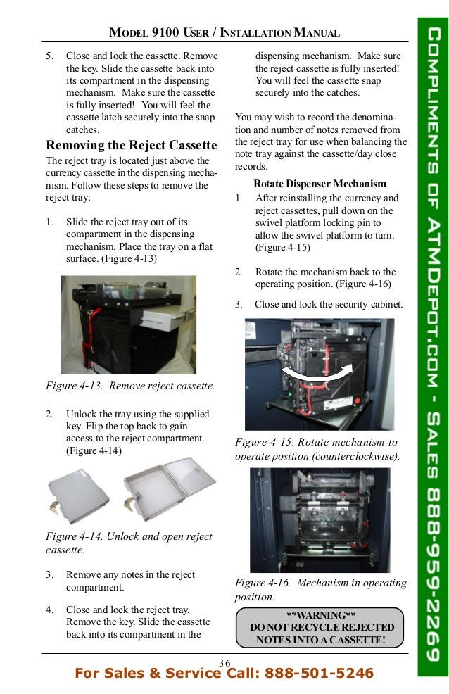 36 MODEL 9100 USER / INSTALLATION MANUAL dispensing mechanism. Make sure the reject cassette is fully inserted! You will f...