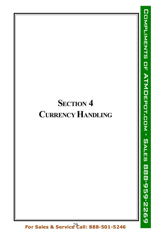 SECTION 4 CURRENCY HANDLING 29For Sales & Service Call: 888-501-5246