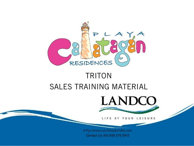 TRITON SALES TRAINING MATERIAL  http://www.caviterealstate.com Contact Us (63) 939 376 5915