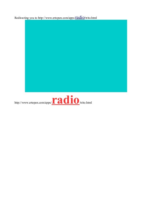 Redirecting you to http://www.ertopen.com/apps/radio/trito.html  http://www.ertopen.com/apps/  radio  /trito.html