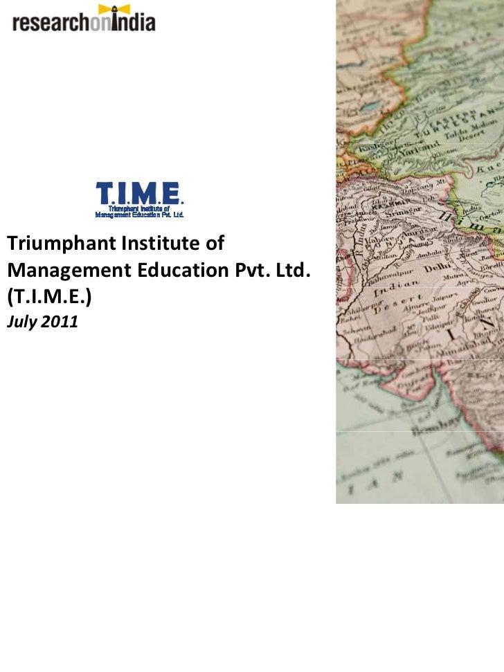 TriumphantInstituteofManagementEducationPvt.Ltd.(T.I.M.E.)July2011