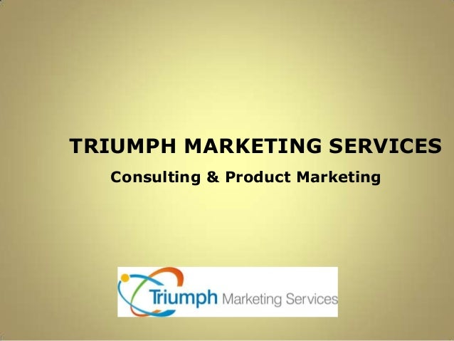 TRIUMPH MARKETING SERVICES  Consulting & Product Marketing