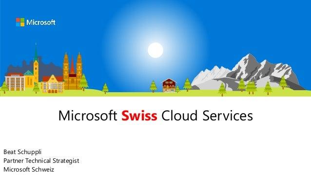 Microsoft Swiss Cloud Services Beat Schuppli Partner Technical Strategist Microsoft Schweiz
