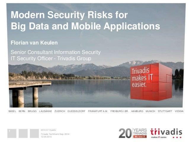 Modern Security Risks for  Big Data and Mobile Applications  Florian van Keulen  Senior Consultant Information Security  I...