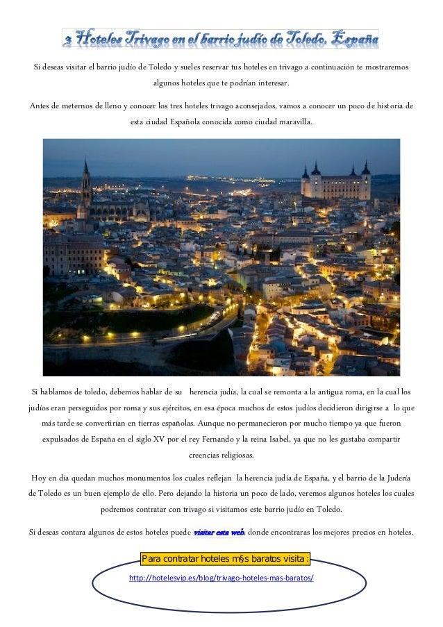 Si deseas visitar el barrio judío de Toledo y sueles reservar tus hoteles en trivago a continuación te mostraremosalgunos ...