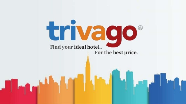 Trivago - one of the largest hotel search engine
