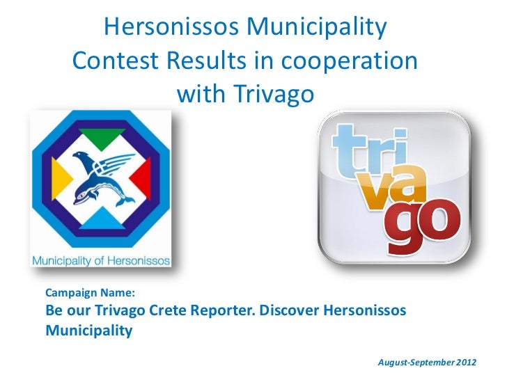 Hersonissos Municipality    Contest Results in cooperation             with TrivagoCampaign Name:Be our Trivago Crete Repo...