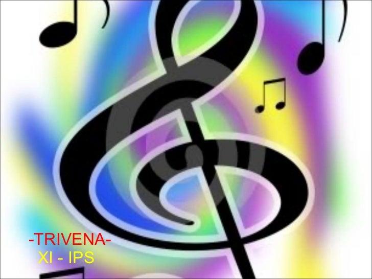 -TRIVENA- XI - IPS