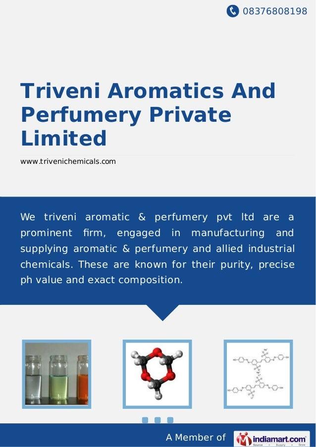 08376808198 A Member of Triveni Aromatics And Perfumery Private Limited www.trivenichemicals.com We triveni aromatic & per...