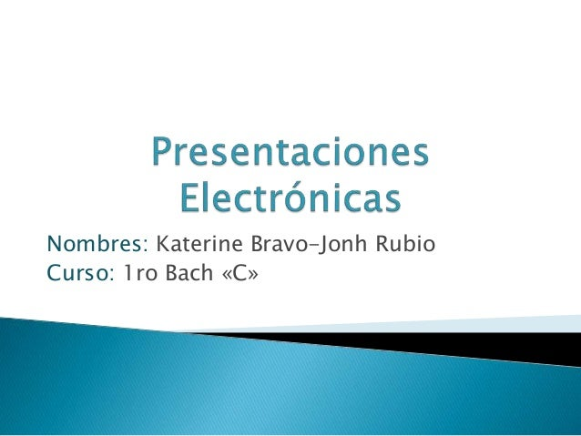 Nombres: Katerine Bravo-Jonh Rubio  Curso: 1ro Bach «C»