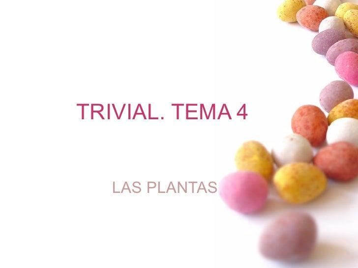 TRIVIAL. TEMA 4 LAS PLANTAS