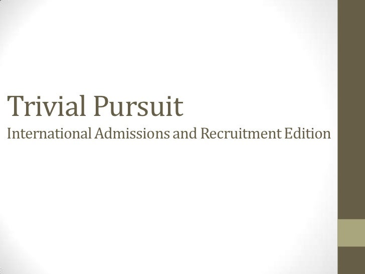 Trivial PursuitInternational Admissions and Recruitment Edition