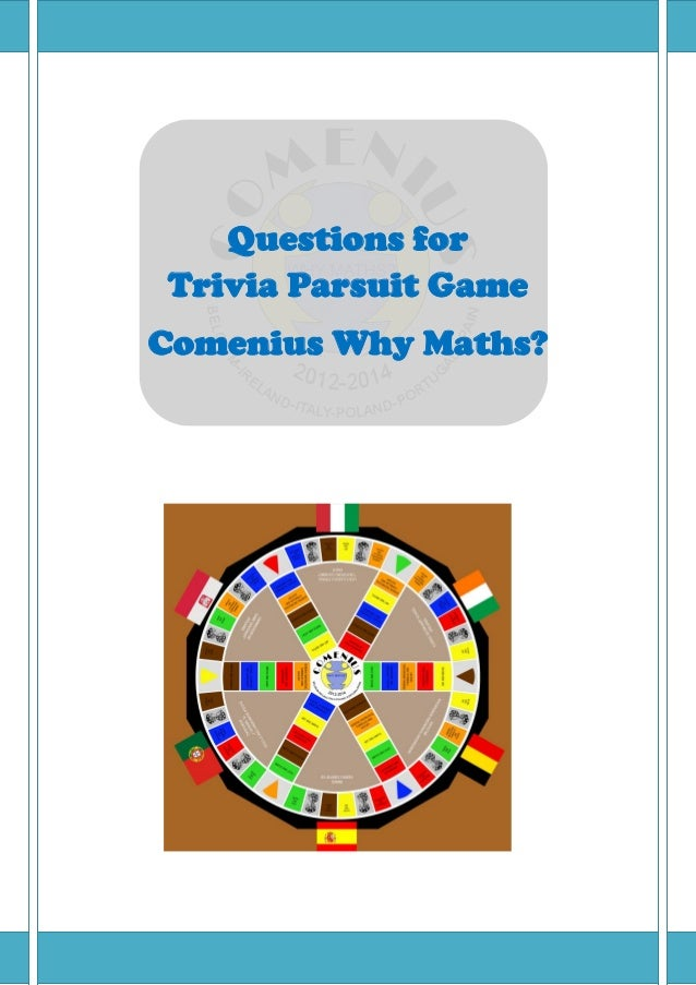 Questions for Trivia Parsuit Game Comenius Why Maths?