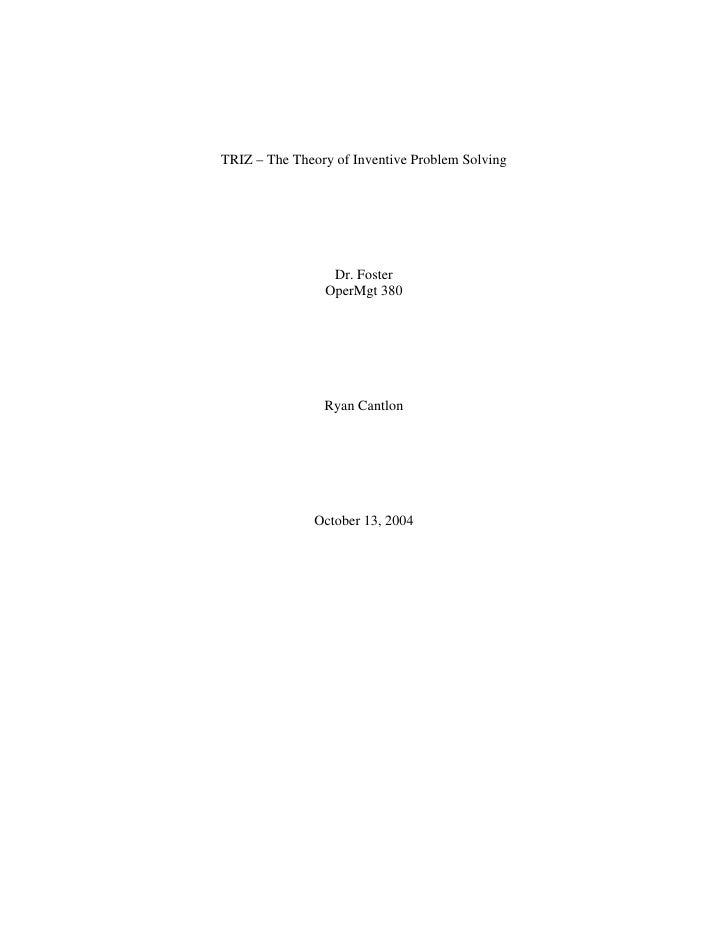 TRIZ – The Theory of Inventive Problem Solving                      Dr. Foster                 OperMgt 380                ...