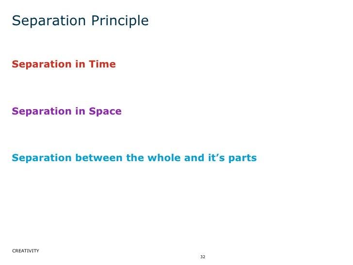 Separation Principle <ul><li>Separation in Time </li></ul><ul><li>Separation in Space </li></ul><ul><li>Separation between...