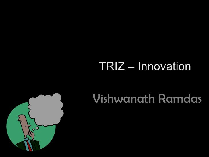 TRIZ – Innovation Vishwanath Ramdas