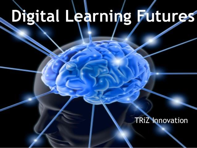 Digital Learning Futures TRiZ Innovation
