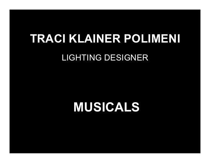 TRACI KLAINER POLIMENI    LIGHTING DESIGNER      MUSICALS