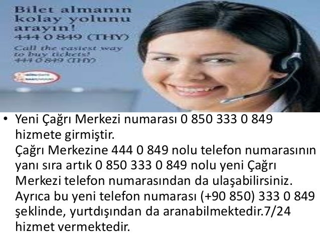 • Yeni Çağrı Merkezi numarası 0 850 333 0 849  hizmete girmiştir.  Çağrı Merkezine 444 0 849 nolu telefon numarasının  yan...