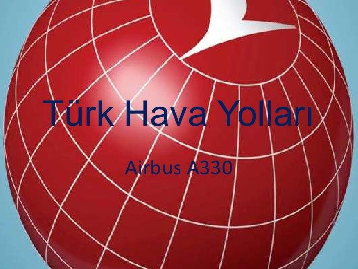 Türk Hava Yolları<br />Airbus A330<br />