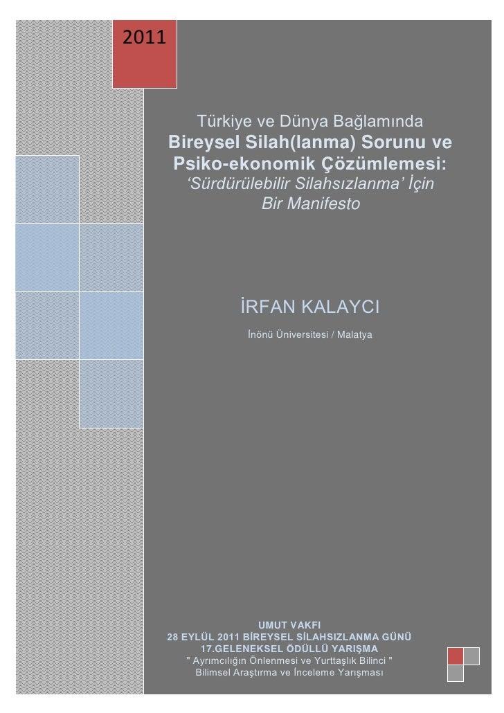 2011             Türkiye ve Dünya Bağlamında       Bireysel Silah(lanma) Sorunu ve       Psiko-ekonomik Çözümlemesi:      ...