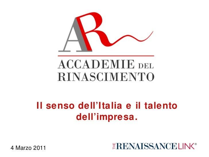 Il senso dell'Italia e il talento dell'impresa. 4 Marzo 2011