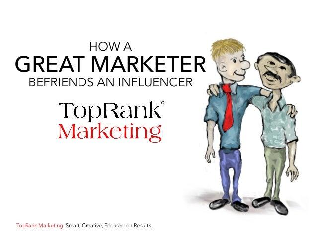 How a Great Marketer Befriends an Influencer