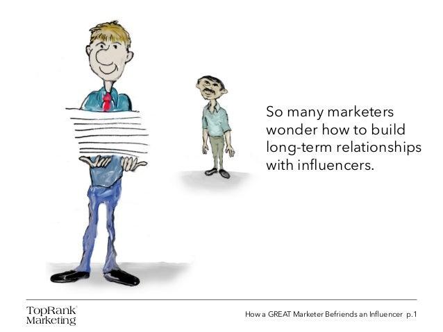 How a Great Marketer Befriends an Influencer Slide 2