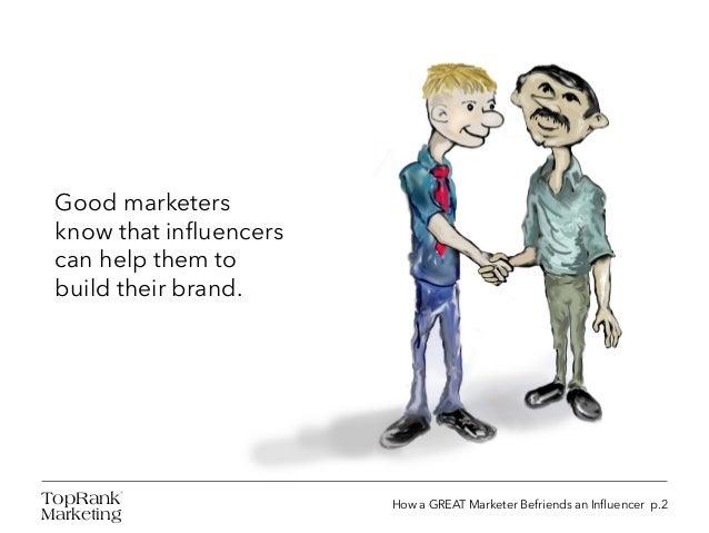 How a Great Marketer Befriends an Influencer Slide 3