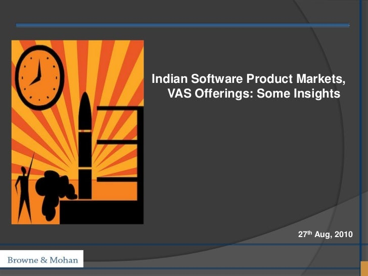 Indian Software Product Markets,   VAS Offerings: Some Insights                        27th Aug, 2010