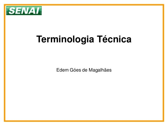 Terminologia Técnica    Edem Góes de Magalhães
