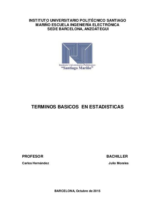 INSTITUTO UNIVERSITARIO POLITÉCNICO SANTIAGO MARIÑO ESCUELA INGENIERÍA ELECTRÓNICA SEDE BARCELONA, ANZOÁTEGUI TERMINOS BAS...