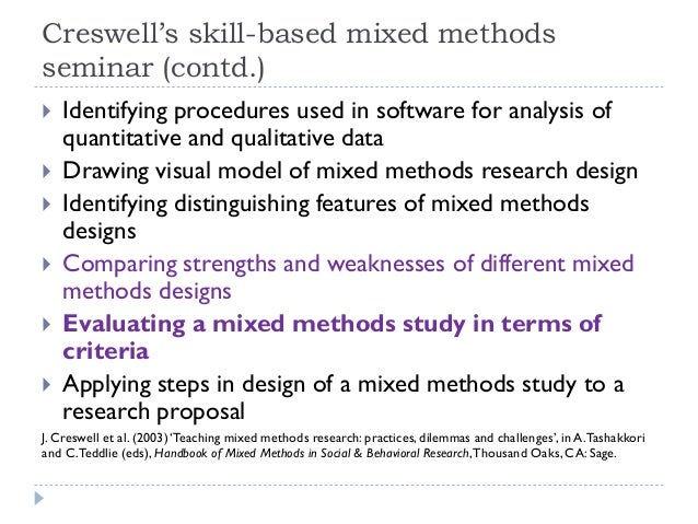 mixed methods research proposal Of qualitative research shown in the right column of table 21) • mixed research - research that involves the mixing of quantitative and qualitative methods or paradigm characteristics.