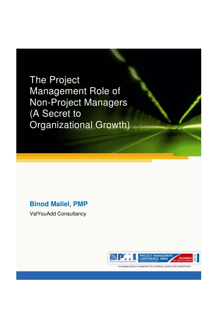 Aum gam ganapataye namya.The ProjectManagement Role ofNon-Project Managers(A Secret toOrganizational Growth)Binod Maliel, ...