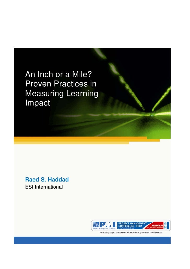 Aumgamganapatayenamya.            An Inch or a Mile?Proven Practices inMeasuring LearningImpactRaed S. HaddadESI Inte...