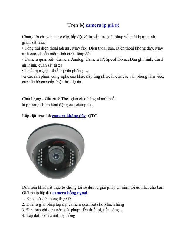 Trọn bộ camera ip giá rẻChúng tôi chuyên cung cấp, lắp đặt và tư vấn các giải pháp về thiết bị an ninh,giám sát như:• Tổng...