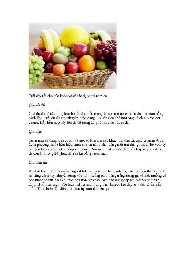 Trái cây tốt cho sức khỏe và có tác dụng trị nám daQuả đu đủQuả đu đủ có tác dụng loại bỏ tế bào chết, mang lại sự tươi tr...