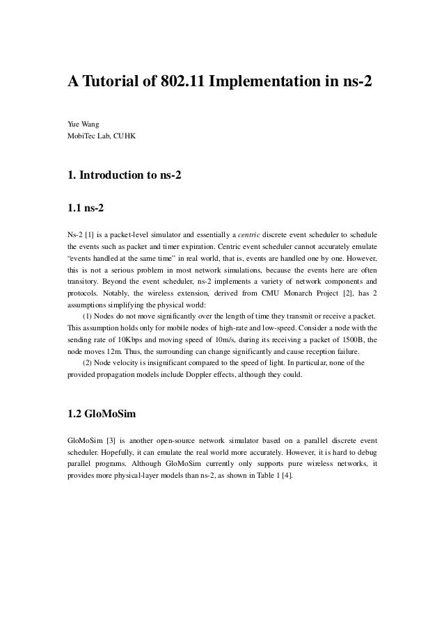 A Tutorial of 802.11 Implementation in ns-2Yue WangMobiTec Lab, CUHK1. Introduction to ns-21.1 ns-2Ns-2 [1] is a packet-le...