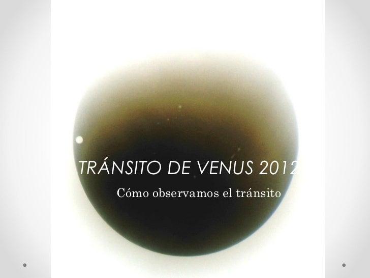 TRÁNSITO DE VENUS 2012   Cómo observamos el tránsito